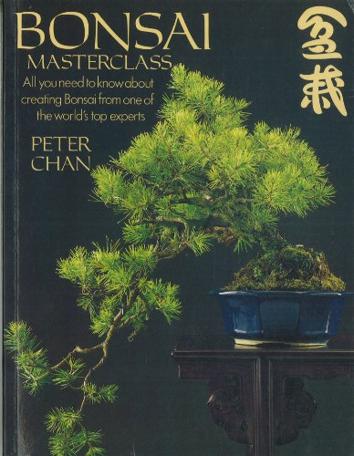 Bonsai Masterclass/All You Need to Know About Creating Bonsai from One of the World