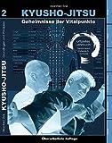 Kyusho-Jitsu: Geheimnisse der Vitalpunkte, Arbeitsbuch Band 2 - Manfred Zink
