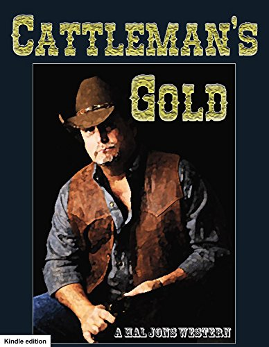 Cattleman's Gold: An Authentic Western (English Edition)