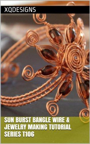 Sun Burst Bangle Wire & Jewelry Making Tutorial Series T106