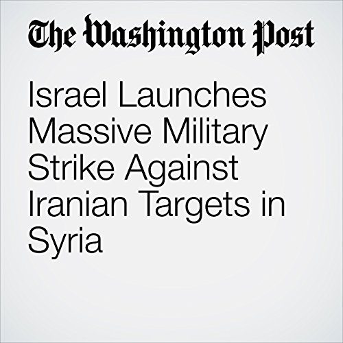 Israel Launches Massive Military Strike Against Iranian Targets in Syria copertina