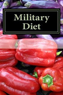Military Diet: A Step by Step Guide for Beginners: Top Military Diet Recipes Included
