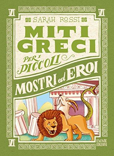Mostri ed eroi. Miti greci per i piccoli (Vol. 6)