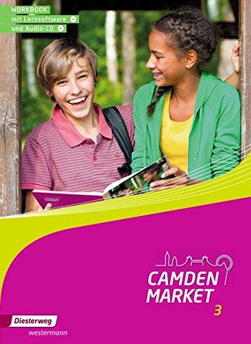 Camden Market - Ausgabe 2013: Workbook 3 mit Lernsoftware und Audio-CD: Lernsoftware: Einzelplatzlizenz. Ausgabe 2013