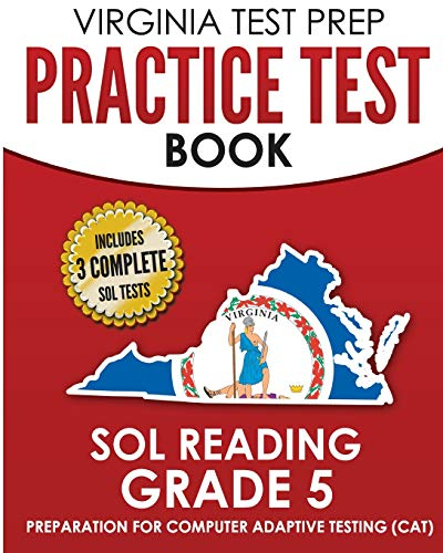 VIRGINIA TEST PREP Practice Test Book SOL Reading Grade 5: Preparation for Computer Adaptive Testing (CAT)