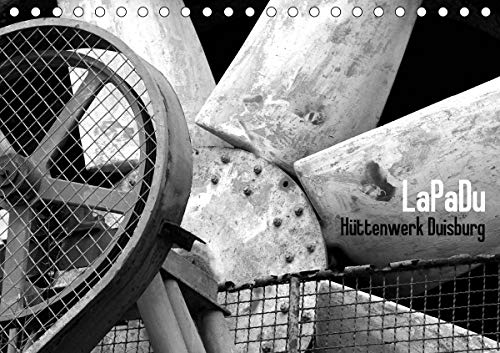 LaPaDu-Hüttenwerk Duisburg (Tischkalender 2021 DIN A5 quer)