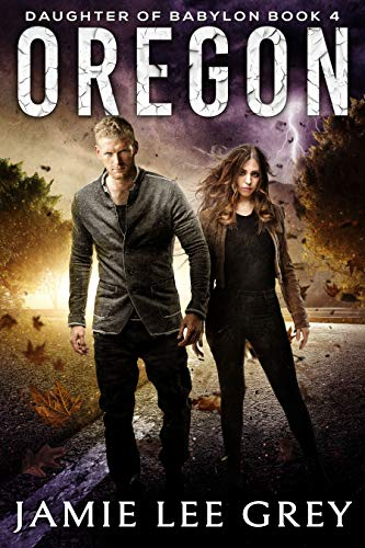 Daughter of Babylon, Book 4: Oregon by [Jamie Lee Grey]