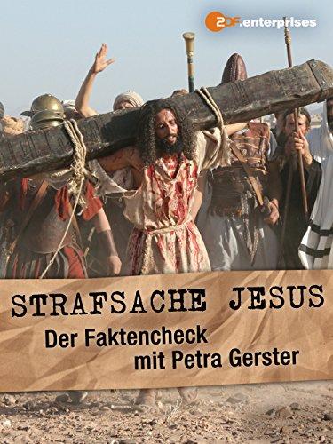 Strafsache Jesus - Der Faktencheck mit...