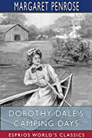 Dorothy Dale's Camping Days (Esprios Classics)