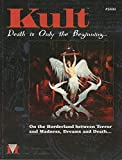 Kult: Death is Only the Beginning...On the Borderland between Terror and Madness, Dreams and Death...