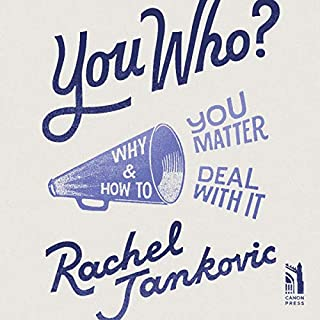 You Who     Why You Matter and How to Deal with It              By:                                                                                                                                 Rachel Jankovic                               Narrated by:                                                                                                                                 Rachel Jankovic                      Length: 3 hrs and 46 mins     1 rating     Overall 5.0
