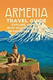 Armenia Travel Guide: Explore Armenia with Essential Travel Information and Tips: Plan The Perfect Visit to Armenia