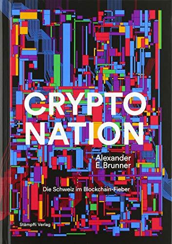 Crypto Nation: Die Schweiz im Blockchain-Fieber