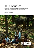 Tefl Tourism: Principles, Commodification and the Sustainability of Teaching English As a Foreign Language
