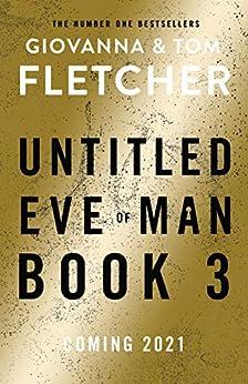 Eve of Man: Book 3 (Eve of Man Trilogy) by [Giovanna Fletcher, Tom Fletcher]