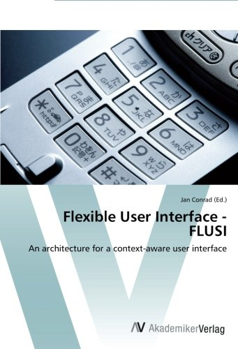 Flexible User Interface - FLUSI: An architecture for a context-aware user interface