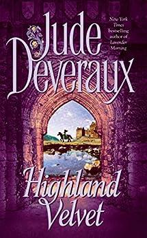 Highland Velvet (The Velvet Montgomery Annals Quadrilogy Book 2) by [Jude Deveraux]