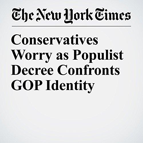 Conservatives Worry as Populist Decree Confronts GOP Identity copertina
