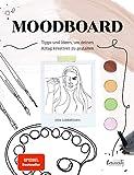 Moodboard. Tipps und Ideen, um Deinen Alltag kreativer zu gestalten