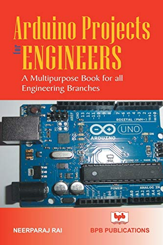 Arduino Project for Engineers: A Multipurpose Book for all Engineering Branches (English Edition)