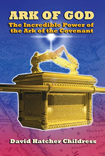 Ark of God: The Incredible Power of the Ark of the Covenant (English Edition)
