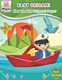 Easy Origami Book For Kids: How To Fold Origami Paper - Beginners Step-by-Step you can make Flower, Animals, Bird, Ninja Star, and more!