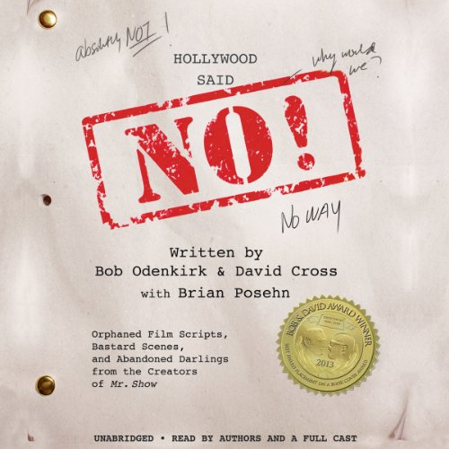 Hollywood Said No! Audiobook By David Cross, Bob Odenkirk, Brian Posehn (contributor) cover art