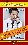 Arztromane Band 9: Mallorca Spezial (German Edition)