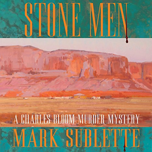 Stone Men     A Charles Bloom Murder Mystery              By:                                                                                                                                 Mark Sublette                               Narrated by:                                                                                                                                 Milton Bagby                      Length: 6 hrs and 54 mins     2 ratings     Overall 5.0