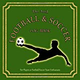 The Avid Football & Soccer Log Book: For Players/Team Managers/Football/Soccer Team Enthusiasts | 8.5' x 8.5' | Bottle Green Cover