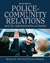Police Community Relations and The Administration of Justice (8th Edition) by Ronald D. Hunter (2010-03-12)