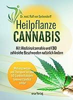 Heilpflanze Cannabis: Mit Medizinalcannabis und CBD zahlreiche Beschwerden natuerlich lindern