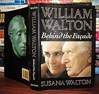 William Walton: Behind the Facade