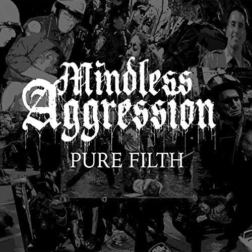 Mindless Aggression