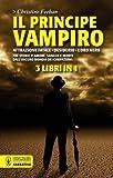 Il principe vampiro: Attrazione fatale-Desiderio-L'oro nero
