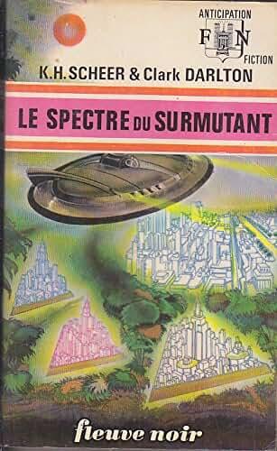 PERRY RHODAN 24 Le Spectre du Surmutant FNA 586 1973 EO BRANTONNE
