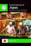 Food Cultures of Japan: Recipes, Customs, and Issues (The Global Kitchen)