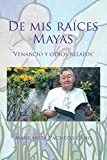 De Mis Raíces Mayas: 'Venancio Y Otros Relatos'