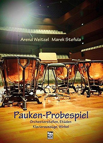 Pauken-Probespiel: Orchesterstellen, Etüden, Klavierauszüge, Wirbel