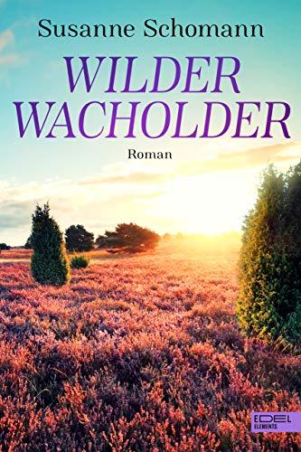 Wilder Wacholder: Roman (Lunau-Reihe 1)