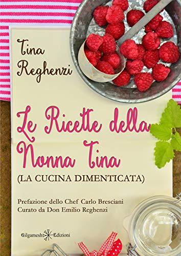 Le ricette della nonna Tina (la cucina dimenticata)