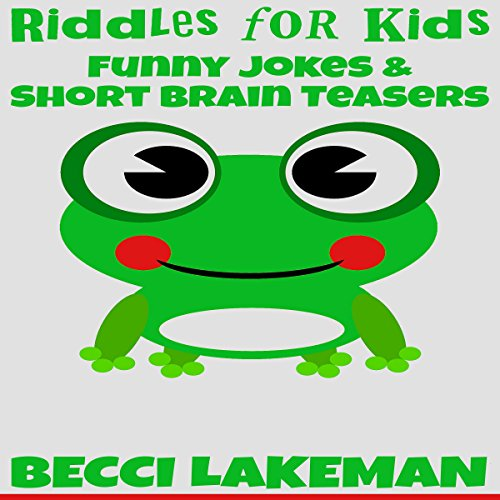 Riddles for Kids     Funny Jokes & Short Brain Teasers              By:                                                                                                                                 Becci Lakeman                               Narrated by:                                                                                                                                 Janelle Bigham                      Length: 8 mins     Not rated yet     Overall 0.0