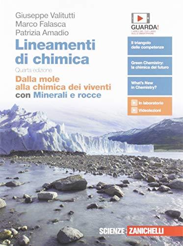 Lineamenti di chimica. Dalla mole alla chimica dei viventi. Con Minerali e rocce. Per le Scuole superiori. Con e-book