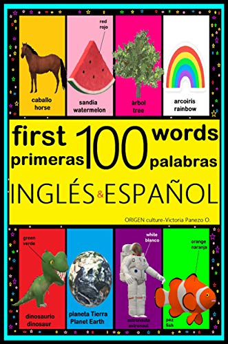 MIS PRIMERAS 100 PALABRAS EN INGLÉS Y ESPAÑOL: Aprende más de 100 Palabras con este Libro Bilingüe Ilustrado: Animales, Colores, Formas, Alimentos, Plantas y Más.