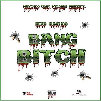 Bang Bitch
