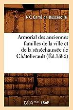 Armorial des anciennes familles de la ville et de la sénéchaussée de Châtellerault (Éd.1886) de J-X. Carré de Busserolle