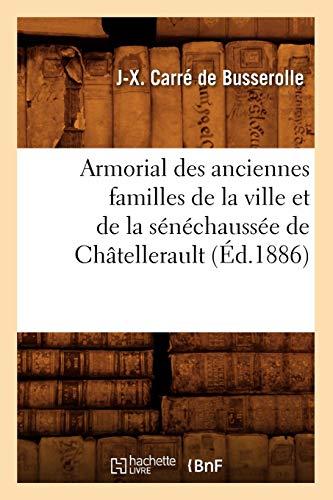 Armorial des anciennes familles de la ville et de la sénéchaussée de Châtellerault (Éd.1886)
