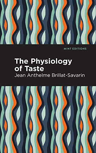 The Physiology of Taste (Mint Editions)