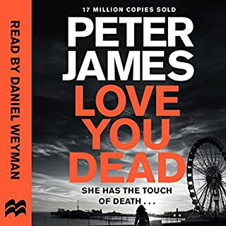 Love You Dead     Roy Grace, Book 12              By:                                                                                                                                 Peter James                               Narrated by:                                                                                                                                 Daniel Weyman                      Length: 12 hrs and 53 mins     1,299 ratings     Overall 4.6