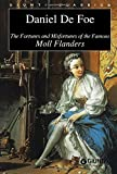The fortunes and misfortunes of the famous Moll Flanders...
